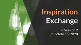 Inspiration Exchange October 5