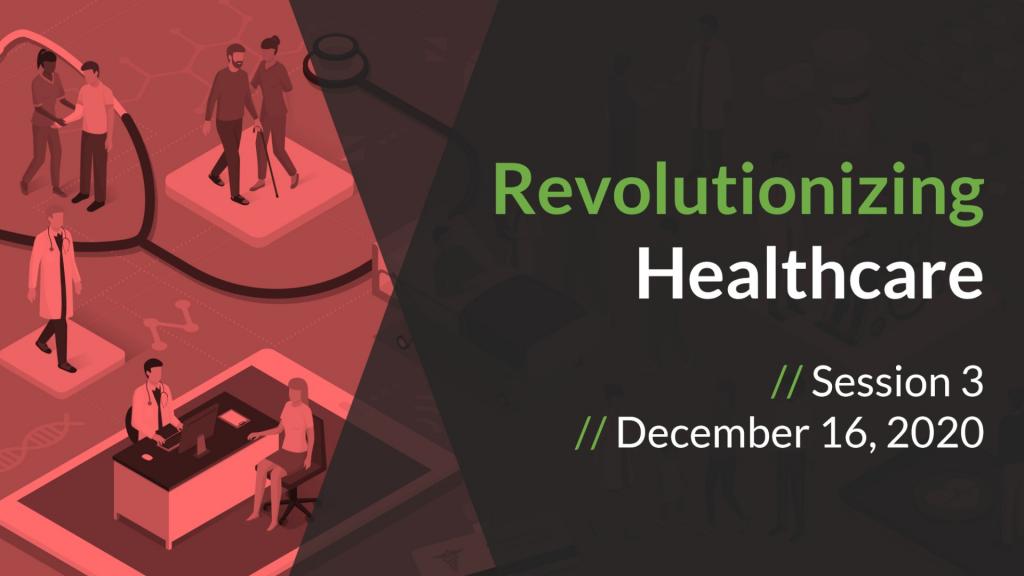 Revolutionizing Healthcare December 16